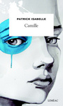 Book cover: Camille - Isabelle Patrick - 9782760942219
