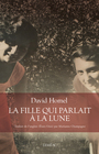 Couverture du livre Fille qui parlait à la lune (La) - HOMEL DAVID - 9782760947061