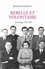 Book cover: Rebelle et volontaire: anthologie 1937-1995 - Lapointe Jeanne - 9782760994690