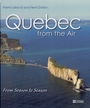 Couverture du livre Quebec from the air - LAHOUD PIERRE & DORION HENRI - 9782761916424