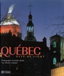 Couverture du livre Quebec city of light - LESSARD MICHEL - 9782761916431