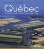 Couverture du livre Quebec from the sky: cities and villages - LAHOUD PIERRE & DORION HENRI - 9782761920605