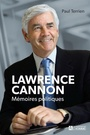 Book cover: Lawrence Cannon : mémoires politiques - Terrien Paul - 9782761948937