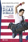 Book cover: Projet Dear Donald (Le): journal d'un infatigable marcheur - Pelletier Jean-David - 9782761952088