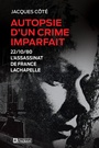 Couverture du livre Autopsie d'un crime imparfait: 22/10/80, l'assassinat de France - Côté Jacques - 9782761955119
