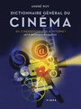 Couverture du livre Dictionnaire general du cinema - ROY ANDRE - 9782762127874
