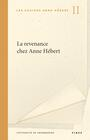 Book cover: Revenance chez Anne Hébert (La) - 9782762131017