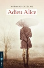 Book cover: Adieu Alice! - CAZELAIS NORMAND - 9782762140415