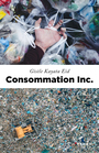 Book cover: Consommation inc. - Kayata Eid Gisèle - 9782762141429