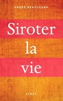 Book cover: Siroter la vie - Beauchamp André - 9782762142068