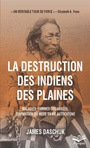 Book cover: Destruction des indiens des Plaines: maladies, famines organisées - Daschuk James - 9782763736754