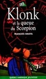 Couverture du livre Klonk et la queue du scorpion - GRAVEL FRANCOIS - 9782764400449