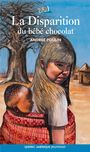 Couverture du livre La disparition du bebe chocolat - POULIN ANDREE - 9782764403709