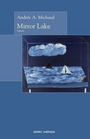 Book cover: Mirror lake - MICHAUD ANDREE A. - 9782764405109