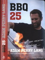 Book cover: BBQ 25 : le best of des recettes de barbecue - Perry Lang Adam - 9782764421697