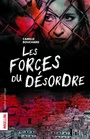 Book cover: Forces du désordre (Les) - BOUCHARD CAMILLE - 9782764428429