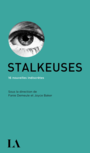Book cover: Stalkeuses : 16 nouvelles indiscrètes - COLLECTIF - 9782764437964