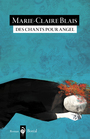 Book cover: Des chants pour Angel - BLAIS MARIE-CLAIRE - 9782764624692
