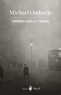 Book cover: Ombres sur la Tamise - ONDAATJE MICHAEL - 9782764625606