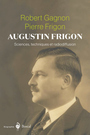 Book cover: Augustin Frigon : sciences, techniques et radiodiffusion - Frigon Pierre - 9782764625835