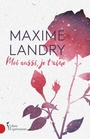 Book cover: Moi aussi je t'aime - Landry Maxime - 9782764814789