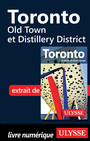 Couverture du livre Toronto - Old Town et Distillery District - Legault Benoit - 9782765809142