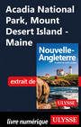 Couverture du livre Acadia National Park, Mount Desert Island - Maine - Ulysse Collectif - 9782765833802