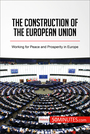 Couverture du livre The Construction of the European Union - 50MINUTES.COM - 9782806289759