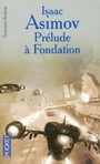 Book cover: Prelude A Fondation-Cy.fondation T1-Ne [ - ASIMOV ISAAC - 9782823817188