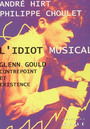 Book cover: L'idiot musical: glenn gould contrepoint et existence - HIRT ANDRE - 9782841743827