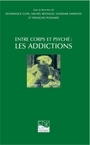Book cover: Entre corps et psyché, les addictions - Cupa Dominique - 9782842541460