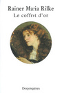 Book cover: Le coffret d'or - RILKE RAINER MARIA - 9782843210952