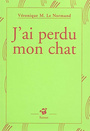 Book cover: J'ai perdu mon chat - LE NORMAND VERONIQUE - 9782844203250