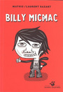 Couverture du livre Billy micmac - MATHIS & BAZART LAURENT - 9782844204011