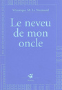 Book cover: Le neveu de mon oncle - LE NORMAND VERONIQUE M. - 9782844204301