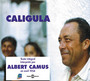 Couverture du livre Caligula lu par albert camus (cd) - CAMUS ALBERT - 9782844685063