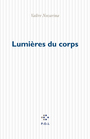 Book cover: Lumieres du corps - NOVARINA VALERE - 9782846821230
