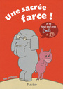 Book cover: Une sacrée farce ! - WILLEMS MO - 9782848014258