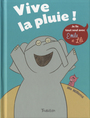 Book cover: Vive la pluie ! - WILLEMS MO - 9782848015002