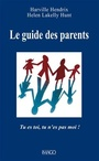 Couverture du livre Guide des parents (Le) - Hendrix Harville - 9782849529287