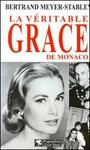 Couverture du livre La veritable grace de monaco - MEYER-STABLEY BERTRAND - 9782857046066