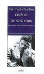 Couverture du livre L'inedit de new york - PASOLINI PIER PAOLO - 9782869598072