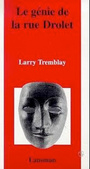Book cover: Le genie de la rue drolet - TREMBLAY LARRY - 9782872821785
