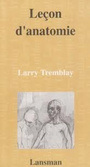 Couverture du livre Lecon d'anatomie - TREMBLAY LARRY - 9782872823789