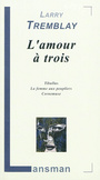 Book cover: Amour à trois (L') - TREMBLAY LARRY - 9782872827633