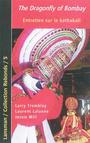 Couverture du livre The Dragonfly of Bombay : Entretien sur le Kathakali - Tremblay Larry & Mill Jessie - 9782872828531