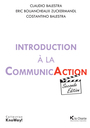 Book cover: Introduction à la CommunicAction - Balestra Claudio - 9782874033605
