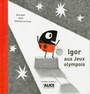 Book cover: Igor aux jeux Olympois - VAN GENECHTEN GUIDO - 9782874263460