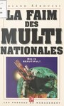 Book cover: La faim des multinationales - Séroussi Roland - 9782878452495