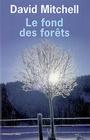 Book cover: Fond des forêts (Le) - MITCHELL DAVID - 9782879296128